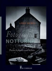 Lance Keimig - Fotografia Notturna