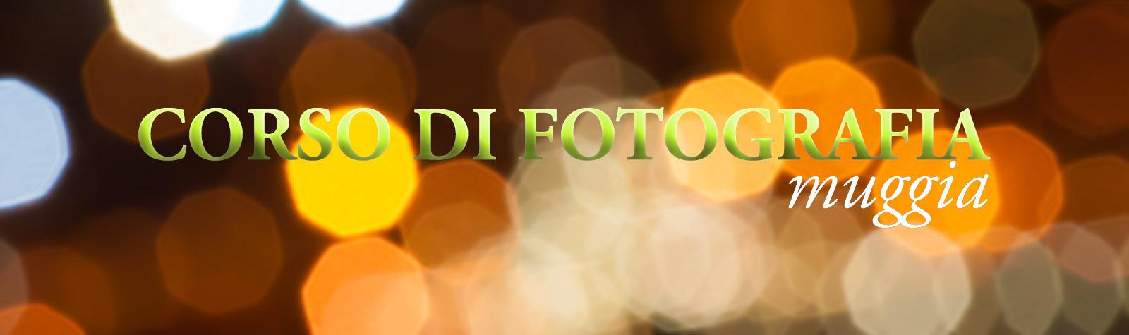 Corso di Fotografia a Muggia – Livello 1